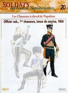 Osprey - Soldats Des Guerres Napoleoniennes 20 - Les Chasseurs a Cheval de Napoleon