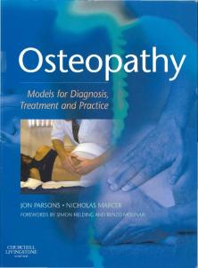 Osteopathy. Models for Diagnosis, Treatment and Practice (2005) - J.Parsons, N.Marcer