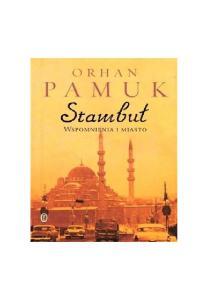 Pamuk Orhan - Stambul wspomnienia i miasto