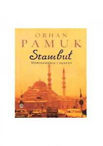 Pamuk Orhan Stambul wspomnienia i miasto