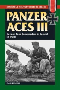 Panzer Aces III. German tank commanders of World War II