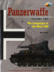 Panzerwaffe The Campaigns in the West 1940 Vol.2
