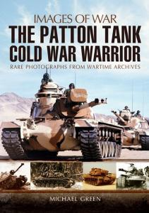 Patton Tanks Rare Photographs from Wartime Archives (Images of War)