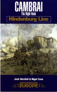 Pen & Sword - Battleground Europe - Hindenburg Line - Cambrai - The Right Hook
