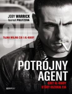 Potrojny agent. Kret Al-Kaidy, - Joby Warrick