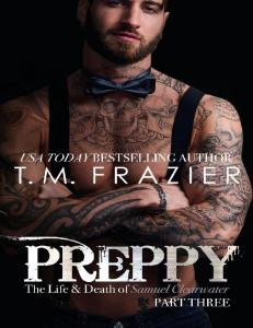 Preppy The Life & Death of Samuel Clearwater Part Three (King #7) - T.M. Frazier