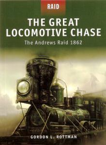 Raid 005 - The Great Locomotive Chase - The Andrews Raid 1862
