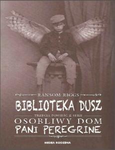 Ransom Riggs Osobliwy dom pani Peregrine (tom 2) Biblioteka dusz