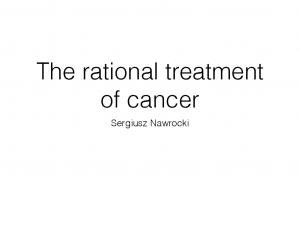 Rational treatment of cancer