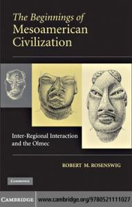Robert M. Rosenswig - Beginnings of Mesoamerican Civilization