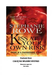 Rowe Stephanie Kiss at your own risk