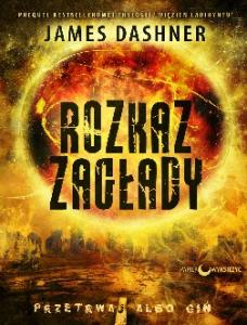 Rozkaz zaglady - James Dashner