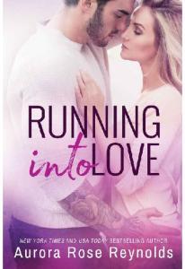 Running Into Love- Aurora Rose Reynolds(ang.)