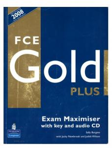 Sally Burgess, Jacky Newbrook, Judith Wilson - FCE Gold Plus Exam Maximiser (with key)
