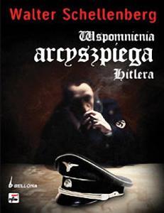 Schellenberg Walter - Wspomnienia arcyszpiega Hitlera