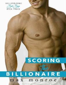 Scoring The Billionaire (Billionaire Bad Boys #3) - Max Monroe