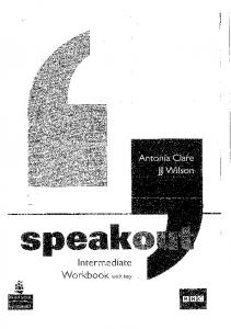 SPEAKOUT - intermediate - workbook with key - Antonia Clare, JJ Wilson