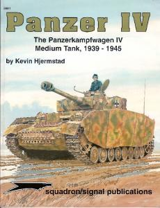 Squadron Signal 6081 Panzer IV The Panzerkampfwagen IV Medium Tank 1939-1945