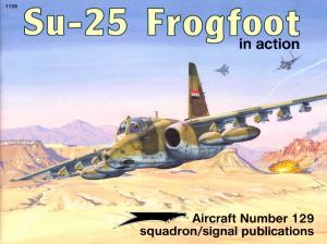 Squadron Signal - Aircraft - In Action - 1129 - Sukhoi Su-25 Frogfoot
