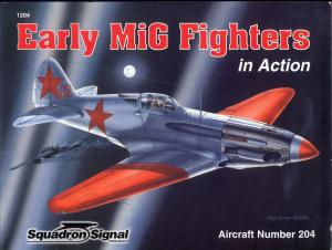 Squadron Signal In Action 1204 - Early MiG Fighters