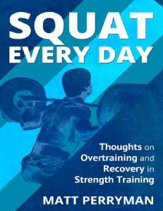 Squat Every Day - Matt Perryman