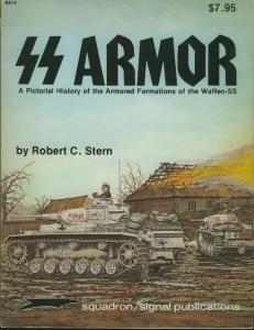 SS Armor, A Pictorial History of the Armored Formations of the Waffen-SS - Robert C Stern