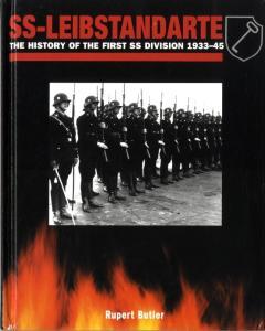 SS Leibstandarte, The History of the First SS Division 1933-45 - Rupert Butler