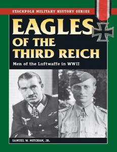 [Stackpole] Eagles of the Third Reich - Men of the Luftwaffe in World War II