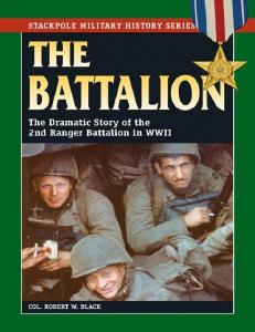 [Stackpole] The Battalion. The dramatic story of the 2nd Ranger Battalion in World War II