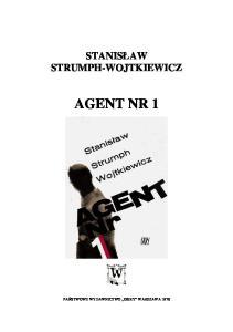 Stanislaw Strumph-Wojtkiewicz - Agent Nr 1
