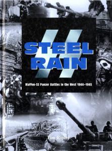 Steel Rain - Waffen SS. Battles in the West 1944-1945