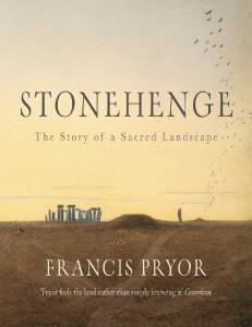 Stonehenge, The Story of a Sacred Landscape