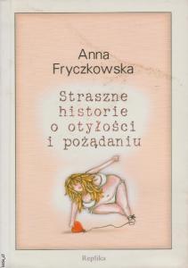 Straszne historie o otylosci i - Anna Fryczkowska