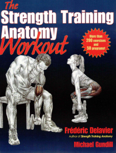 Strength Training Anatomy Workout 1 (Frederic Delavier and Michael Gundill)