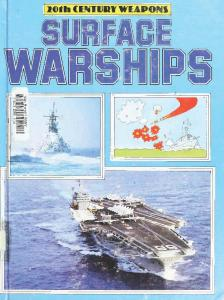 Surface Warships (20th Century Weapons)