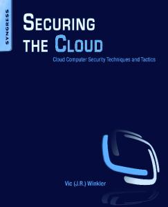 Syngress - Securing the Cloud - Cloud Computer Security Techniques and Tactics