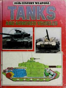 Tanks and Armored Vehicles (20th Century Weapons)