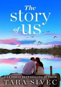Tara Sivec The Story of Us (ang)