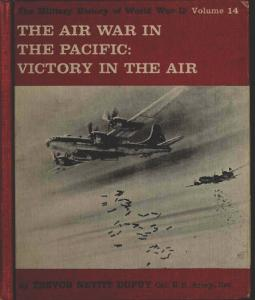 The Air War in the Pacific - Victory in the Air (The Military History of World War II vol