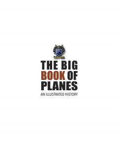 The Big Book of Planes an Illustrated History