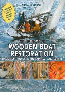 The Big Book of Wooden Boat Restoration - Thomas Larsson