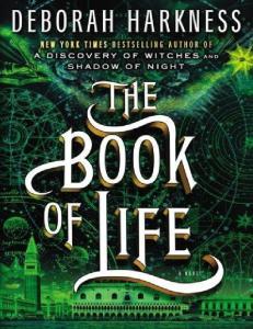 The Book of Life - Deborah Harkness