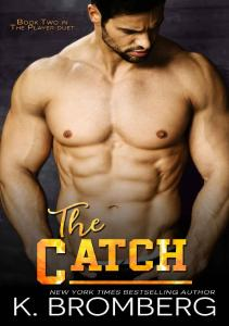 The Catch (The Player Duet #2) - K. Bromberg