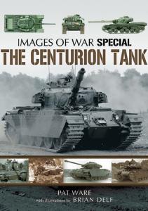 The Centurion Tank (Images of War)