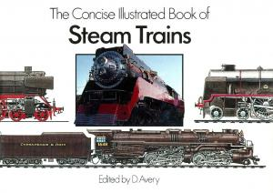 The Concise Illustrated Book of Steam Trains