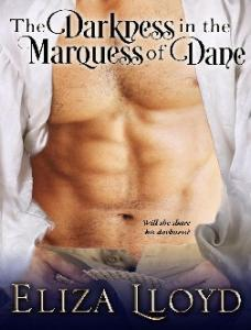 The Darkness in the Marquess of - Eliza Lloyd