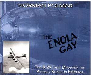 The Enola Gay The B-29 That Dropped the Atomic Bomb on Hiroshima