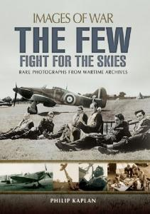 The Few Fight for the Skies (Images of War)