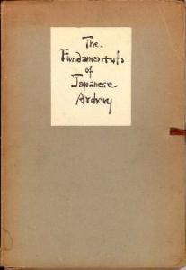 The Fundamentals of Japanese Archery (beautiful old book) - Kyudo Acker