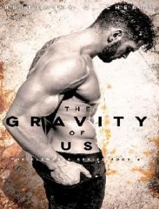 The Gravity of Us - Brittainy Cherry
